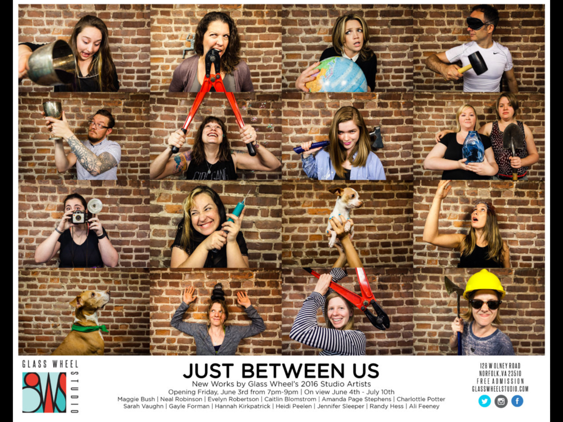 Just Between Us Poster New Works by Glass Wheel's 2016 Studio Artists